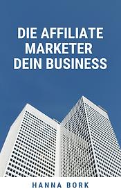 Die Affiliate Marketinger Dein Business.
