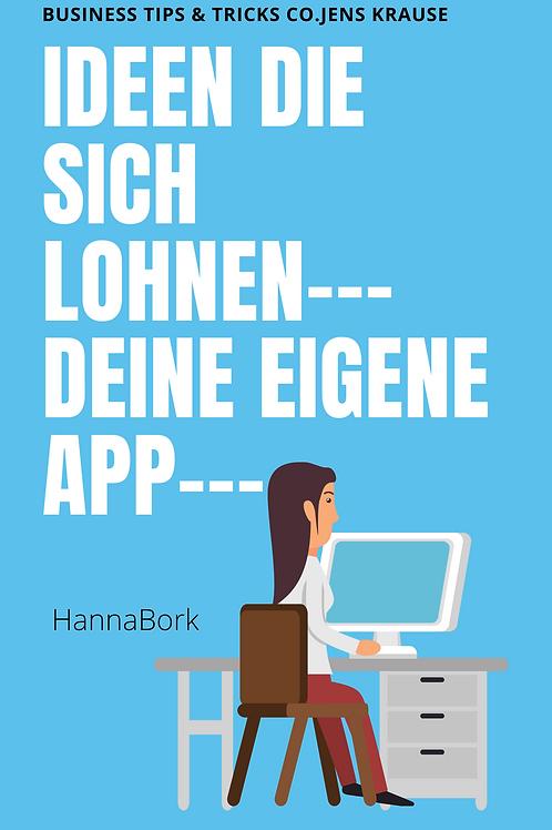 Ideen die sich Lohnen - deine eigene App...