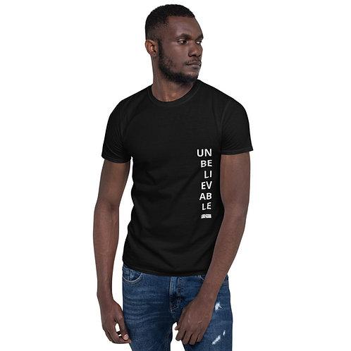 UNBELIEVABLE Unisex T-Shirt (Front Print)