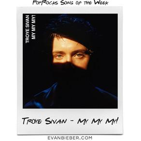 Song of the Week: Troye Sivan - My My My!