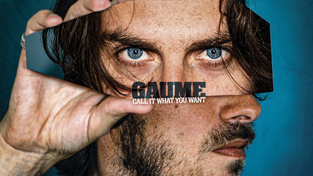 GAUME - Call It What you want