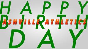 Happy Birthday Ashville Athletics!