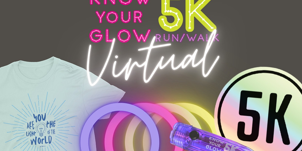 Know Your Glow VIRTUAL 5K