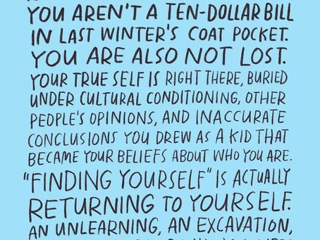 Finding yourself, returning to yourself...