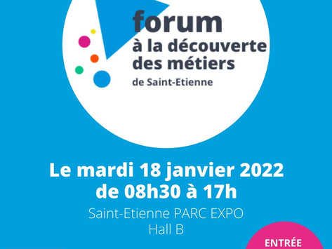 """Le forum """"à la découverte des métiers"""" de Saint-Étienne au Parc Expo le Mardi 18 Janvier 2022"""