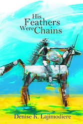 His-Feathers-Were-Chains.JPG