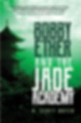 Bobby Ether and the Jade Academy.jpg