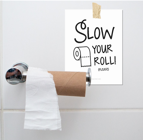 Slow Your Roll - PRINT@Home