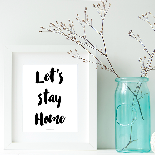 Let's Stay Home - PRINT@Home