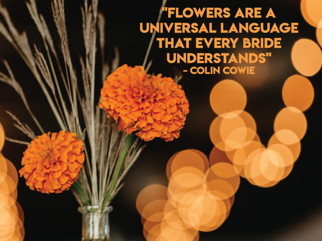 """""""Flowers are a Universal Language that Every Bride Understands"""""""