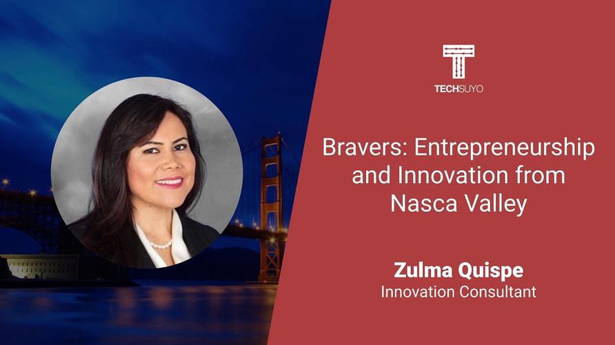Bravers: Entrepreneurship and Innovation from Nasca Valley