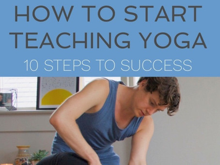 How To Start Teaching Yoga: 10 Steps To Success
