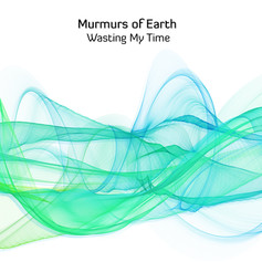 """Cover art for Murmurs of Earth's single 'Wasting My Time"""" released in July 2017.  Artwork by Jon Lycett-Smith."""