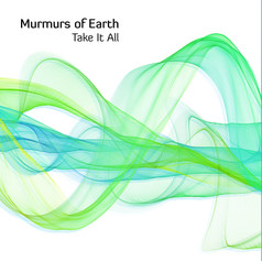 Cover art for Murmurs of Earth Single 'Take It All' released in July 2016.  Artwork by Jon Lycett-Smith.
