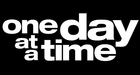 One Day At A Time   #ODAAT