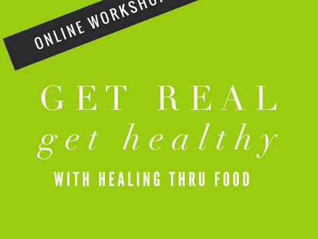 Get Real Get Healthy – Online Workshop!