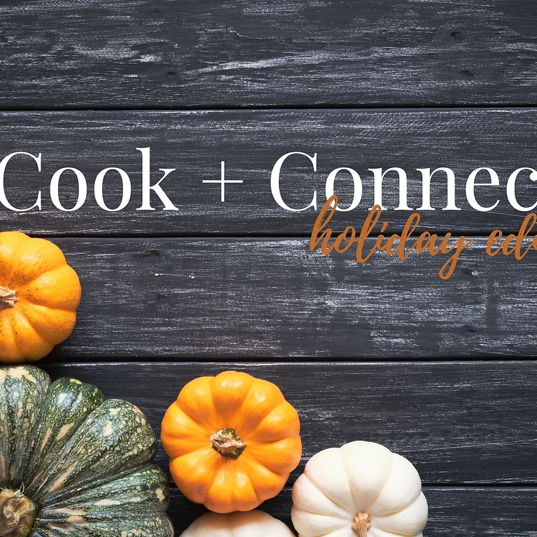 Cook + Connect  - Holiday Edition