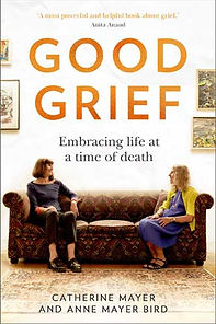 Good Grief by Catherine Mayer