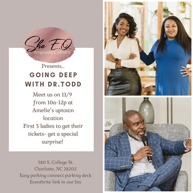 She E.O. Presents...Going Deep with Dr. Todd