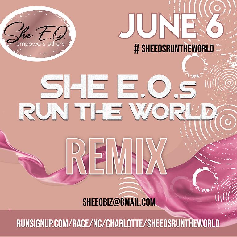SHE E.O.s Run The World Remix
