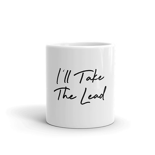 I'll Take the Lead Mug