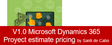 V1.0 Microsoft Dynamics 365 Proyect estimate pricing by Santi de Cabo