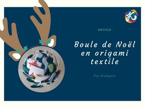 Boule de Noël en origami textile