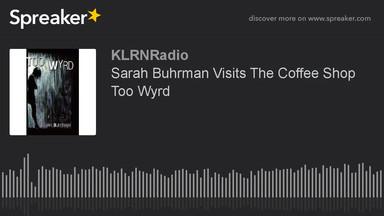 JCS Sarah Buhrman Visits The Coffee Shop Too Wyrd
