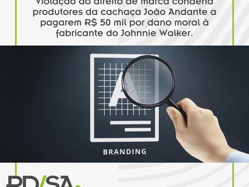 Violação do direito de marca condena produtores da Cachaça João Andante a pagarem R$ 50 mil.
