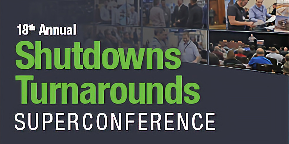 18th Annual Shutdowns Turnarounds Superconference