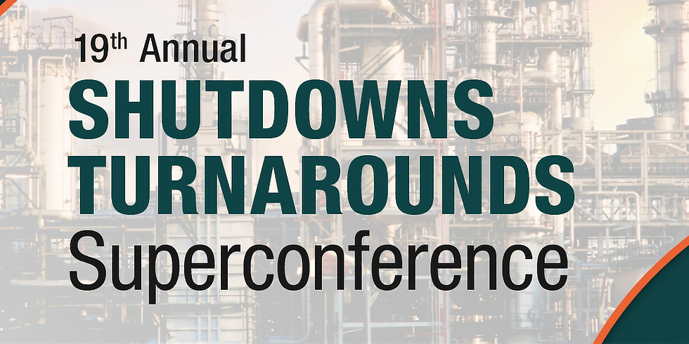 19th Annual Shutdowns Turnarounds Superconference