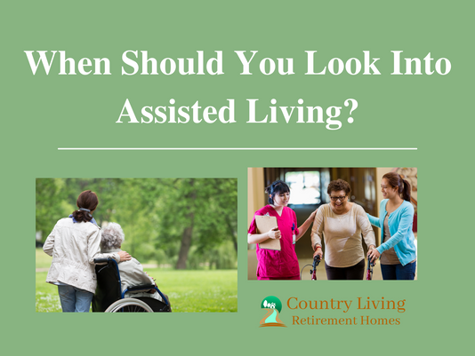 Wondering About When You Should Look Into Assisted Living?
