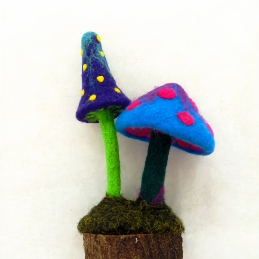 NEEDLE FELTED WILD AND WOOLLY MUSHROOMS
