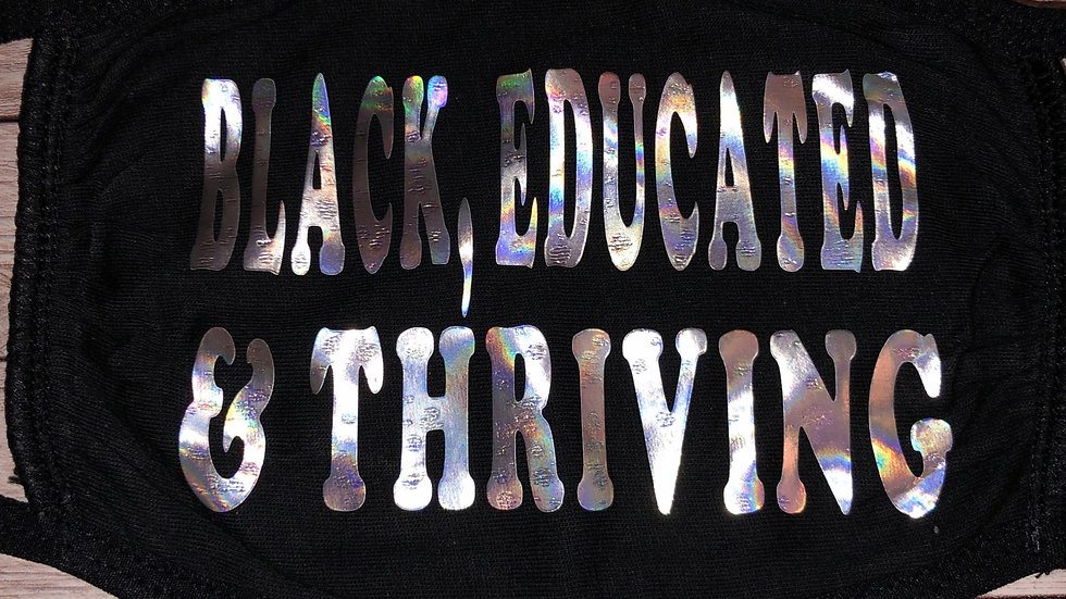 Black, Educated & Thriving Mask