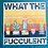 Thumbnail: What the Fucculent