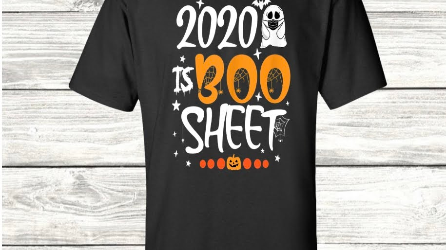 2020 is Boo Sheet Tee