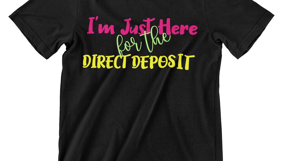 Direct Deposit Shirt