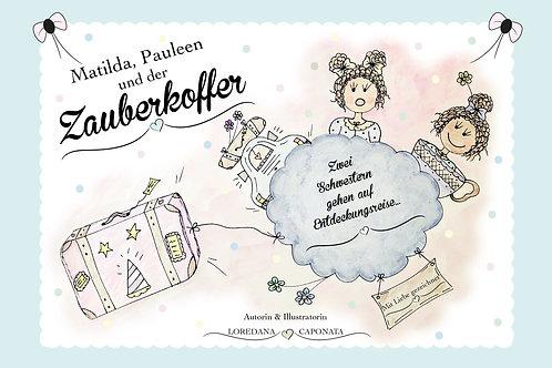Mein kleines Kinderbuch: Matilda, Pauleen und der Zauberkoffer