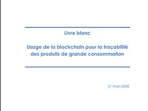 """Livre Blanc """"Usage de la blockchain pour la traçabilité des produits de grande consommation"""""""