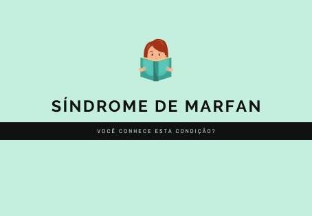 Síndrome de Marfan - mês de conscientização