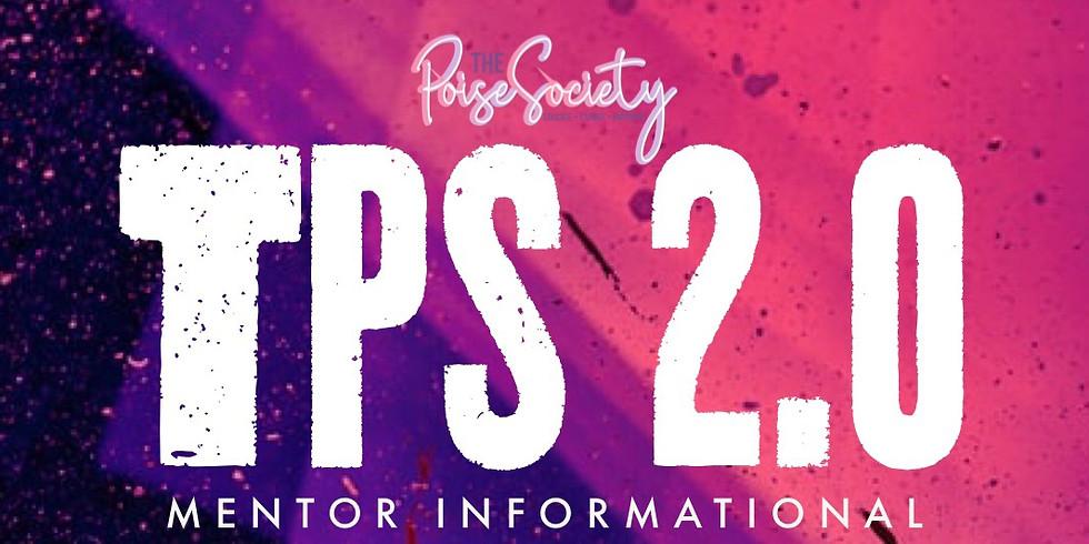TPS 2.0 Mentor Informational 1pm