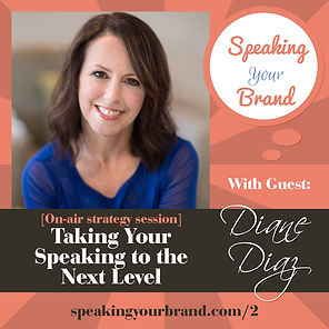 Taking Your Speaking to the Next Level / Speaking Your Brand Podcast interview