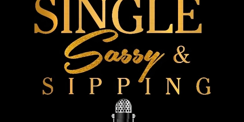 Sip n' Match Presents Single, Sassy, and Sipping Podcast