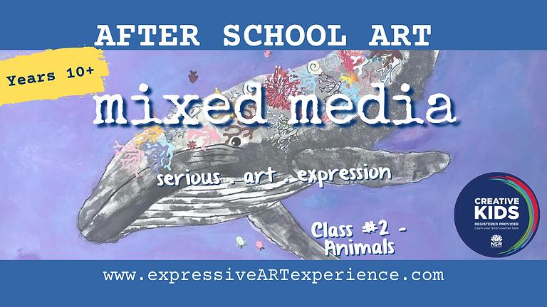 MONDAYS - 10yrs+Expressive Mixed Media #2-ANIMALS