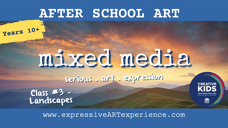 THURSDAYS - 10yrs+Expressive Mixed Media #3-LANDSCAPES