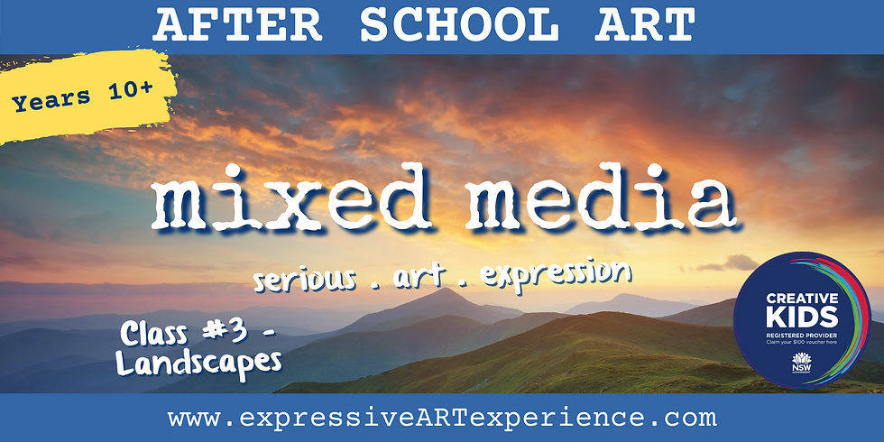 THURSDAYS - 10+yrs Expressive Mixed Media #3-LANDSCAPES