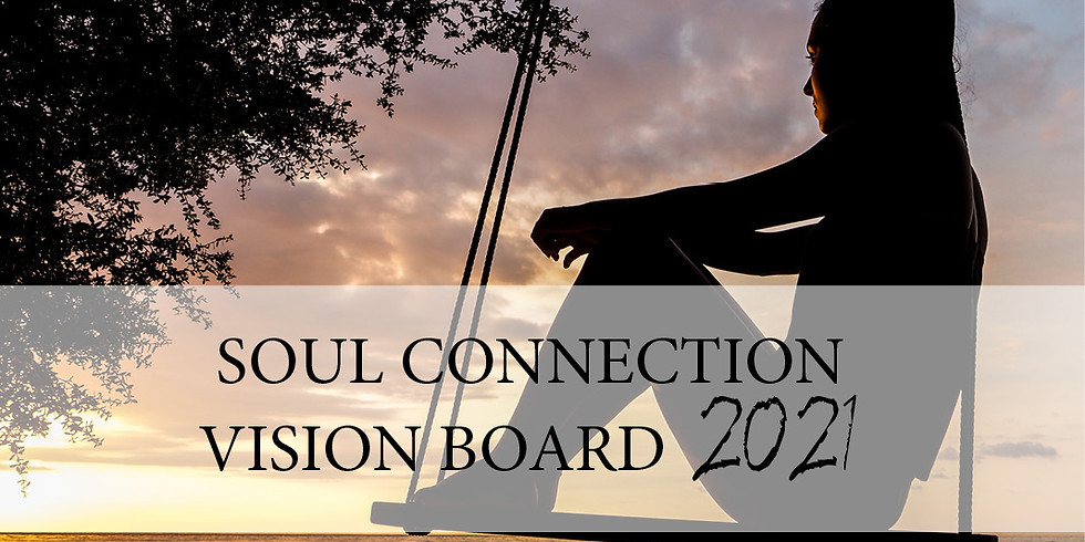 Soul Connection Vision Board 2021 Jan16