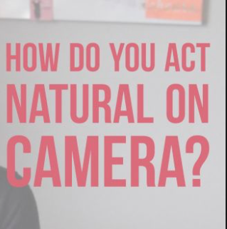 How to Look More Natural on Camera