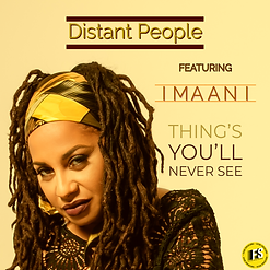Distant People ft Imaani - Things you'll
