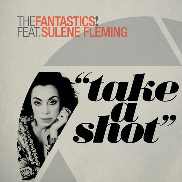 The Brand New Single Take A Shot. The Fantastics! Feat:Sulene Fleming